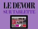 «Le Devoir» maintenant en version tablette