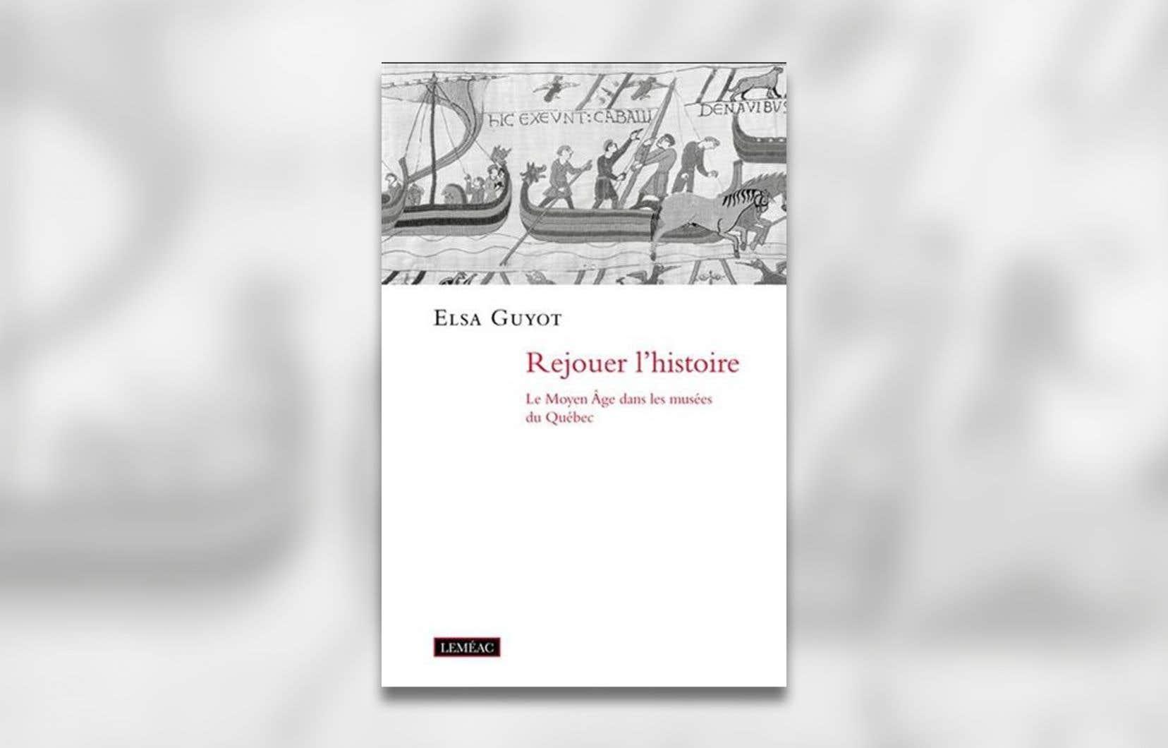 Le passionnant essai intitulé «Rejouer l'histoire» écrit par l'historienne de l'art Elsa Guyot.