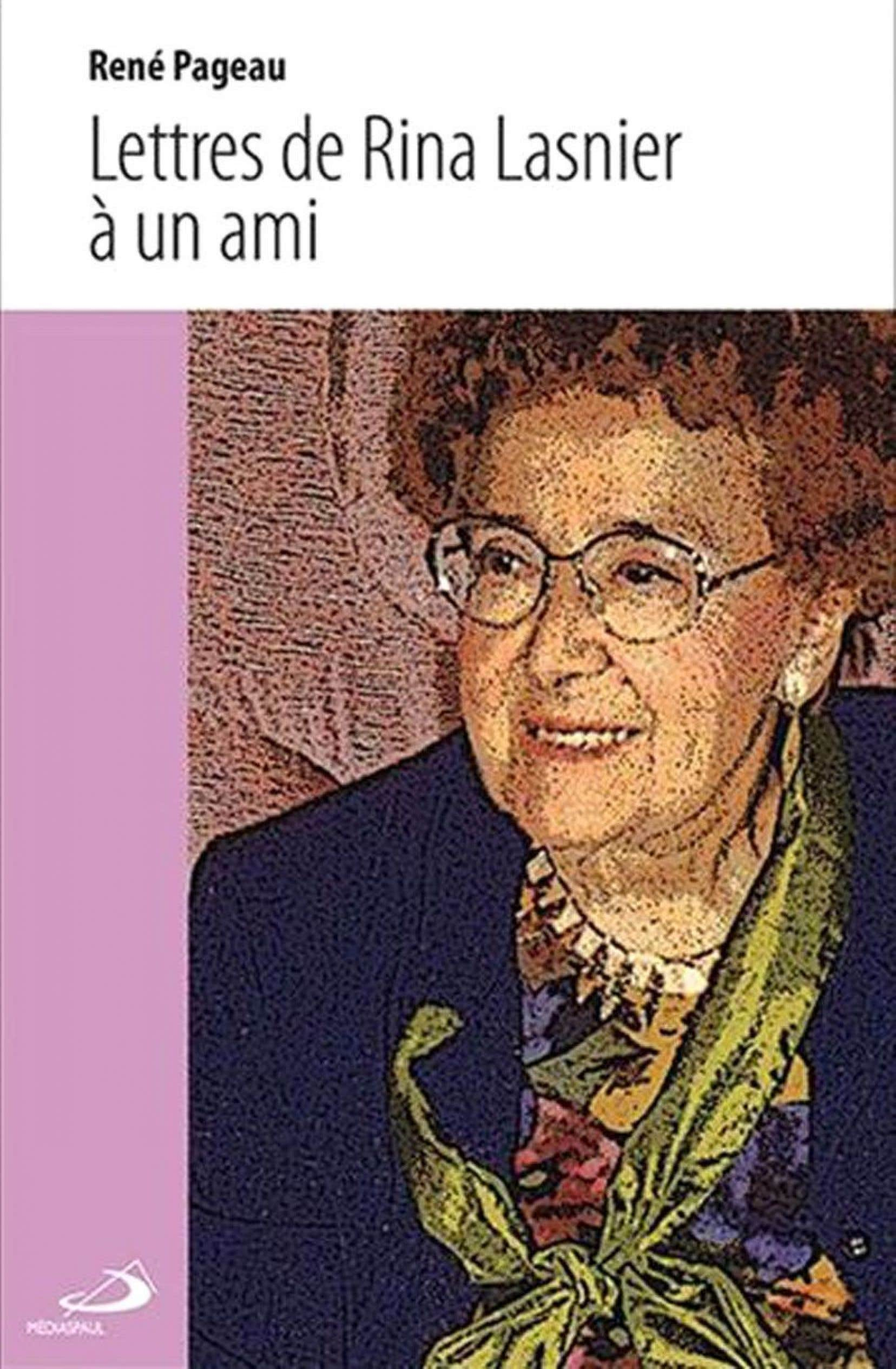 Lettres De Rina Lasnier à Un Ami René Pageau Le Devoir